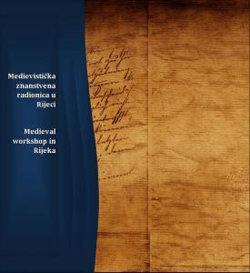 Četvrta medievistička znanstvena radionica u Rijeci – Fourth medieval workshop in Rijeka